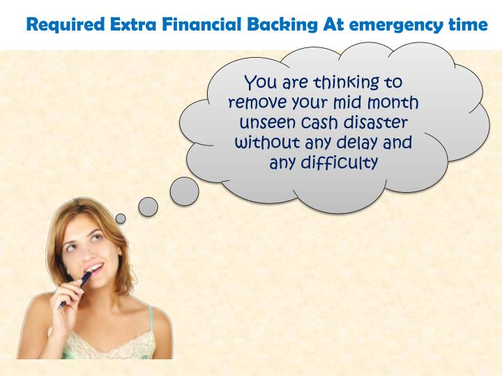 Required Extra Financial Backing At emergency time