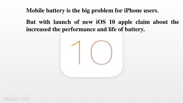 Mobile battery is the big problem for iPhone users.