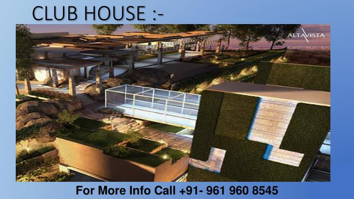 CLUB HOUSE :-