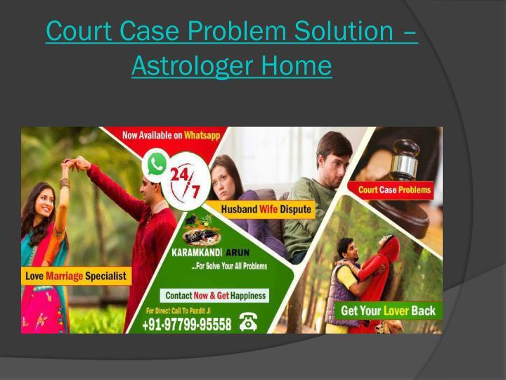 Court Case Problem Solution – Astrologer Home