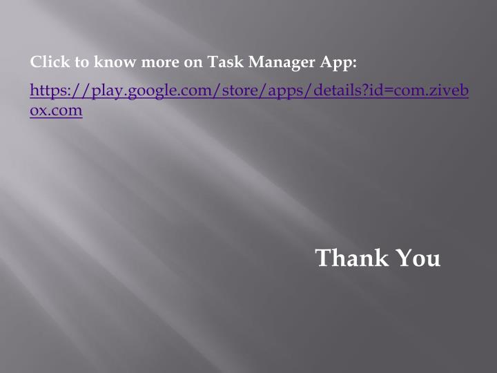 Click to know more on Task Manager App: