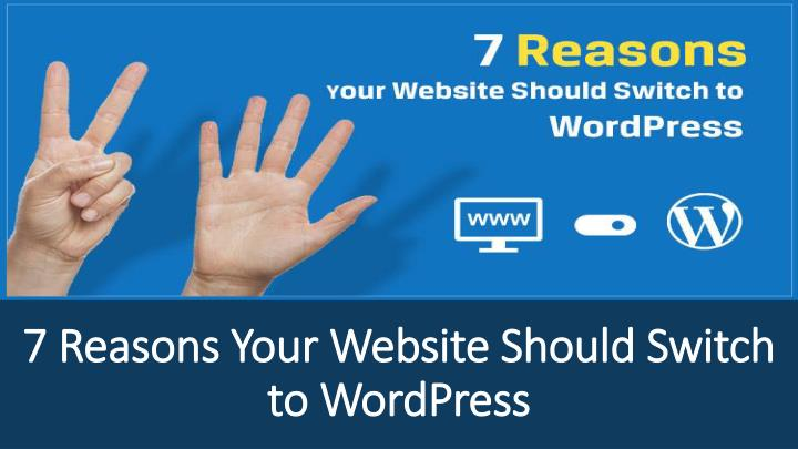7 reasons your website should switch to wordpress n.