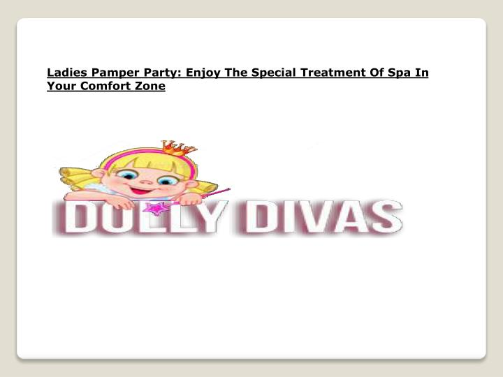 Ladies Pamper Party: Enjoy The Special Treatment Of Spa In Your Comfort Zone