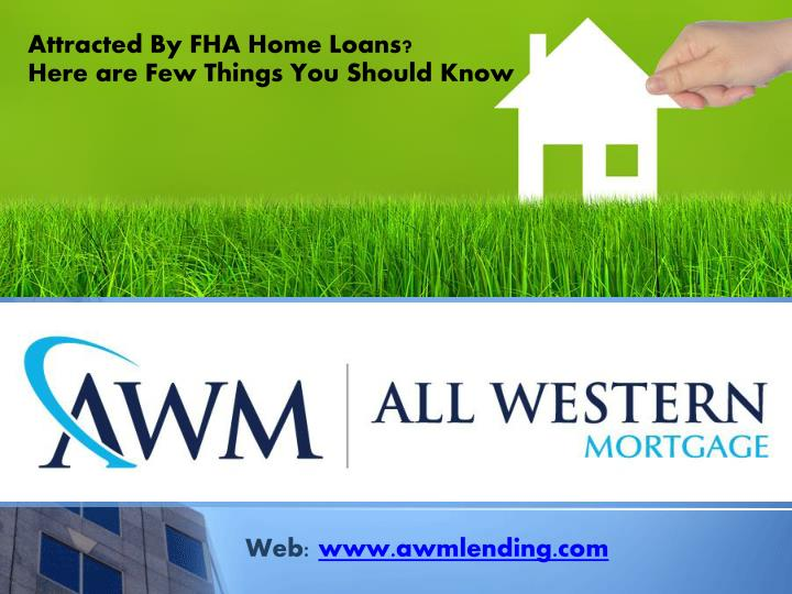 attracted by fha home loans here are few things you should know n.