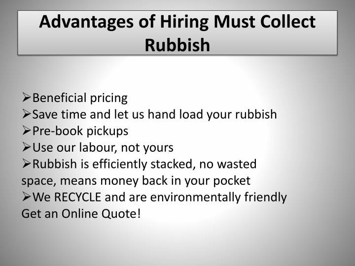 Advantages of Hiring Must Collect Rubbish