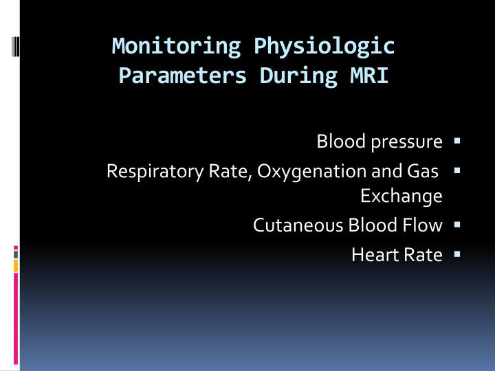 Monitoring Physiologic Parameters During MRI