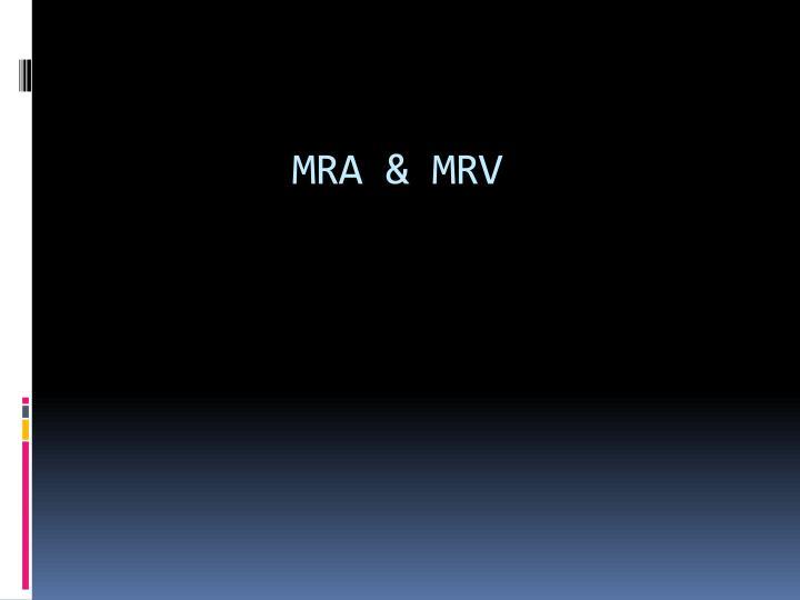 MRA & MRV