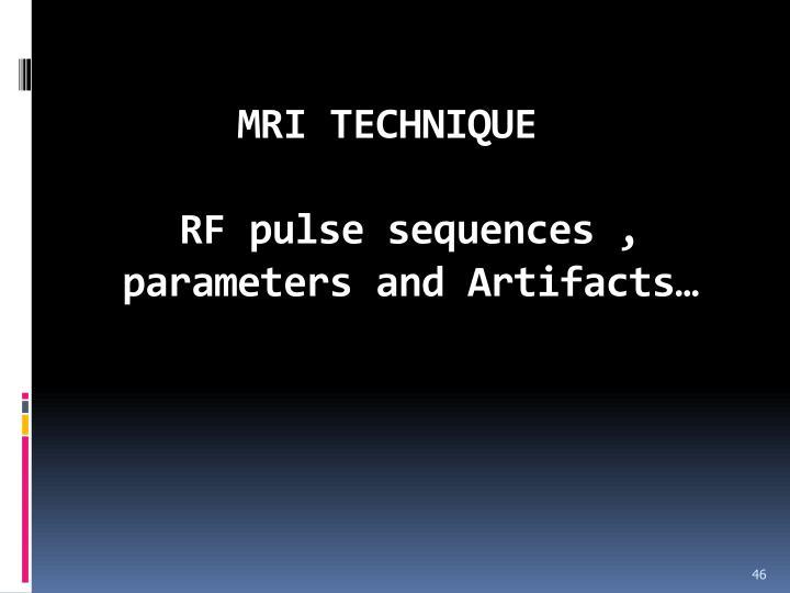 MRI TECHNIQUE