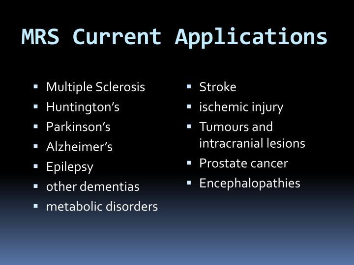 MRS Current Applications
