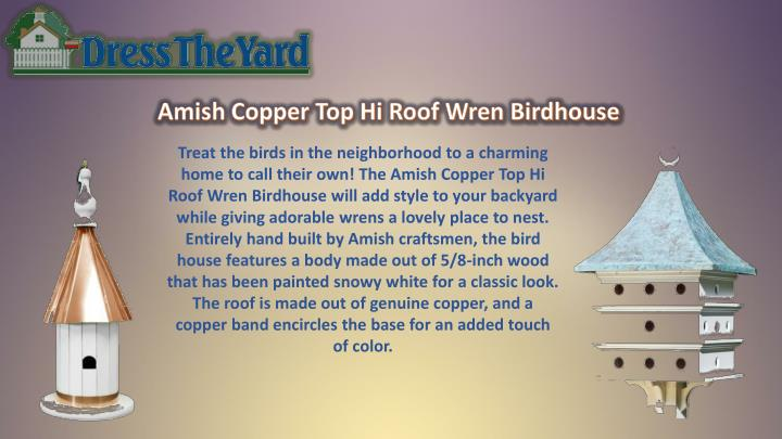 Treat the birds in the neighborhood to a charming