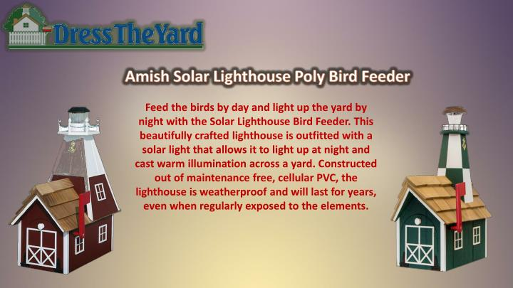 Feed the birds by day and light up the yard by