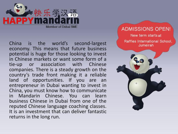 China is the world's second-largest economy. This means that future business potential is huge for those looking to invest in Chinese markets or want some form of a tie-up or association with Chinese companies. There is a steady growth on the country's trade front making it a reliable land of opportunities. If you are an entrepreneur in Dubai wanting to invest in China, you must know how to communicate in Mandarin Chinese. You can learn business Chinese in Dubai from one of the reputed Chinese language coaching classes. It is an investment that can deliver fantastic returns in the long run.