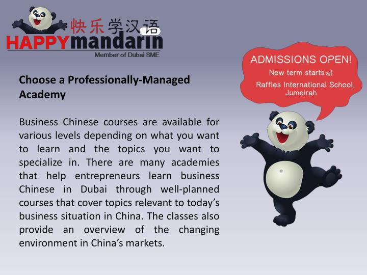 Business Chinese courses are available for various levels depending on what you want to learn and the topics you want to specialize in. There are many academies that help entrepreneurs learn business Chinese in Dubai through well-planned courses that cover topics relevant to today's business situation in China. The classes also provide an overview of the changing environment in China's markets.