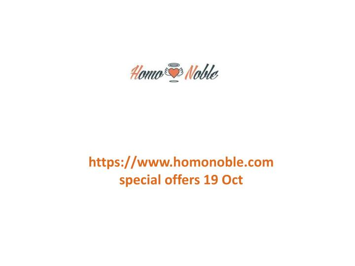 Https://www.homonoble.com special offers 19 Oct