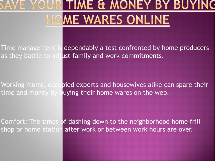 Save your time money by buying home wares online