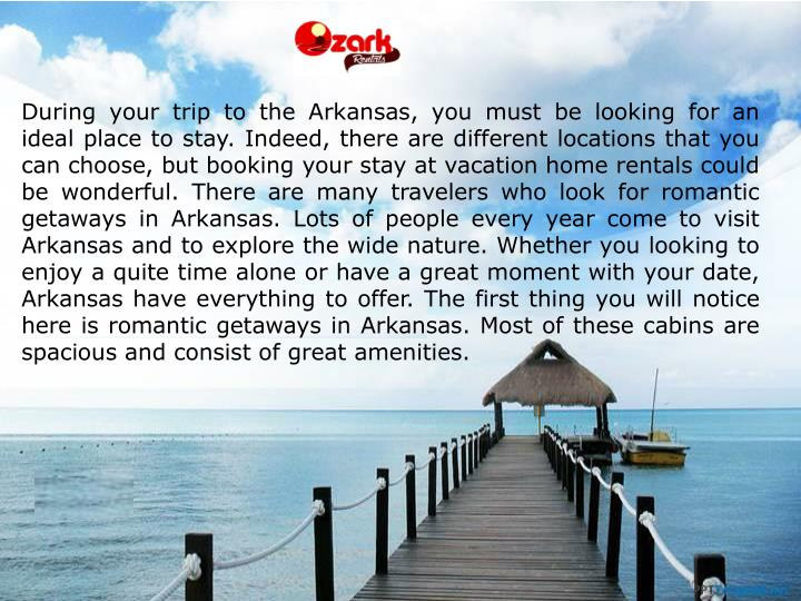 During your trip to the Arkansas, you must be looking for an ideal place to stay. Indeed, there are ...