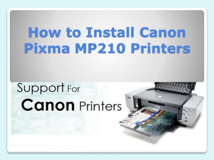 How to install canon pixma mp210 printers