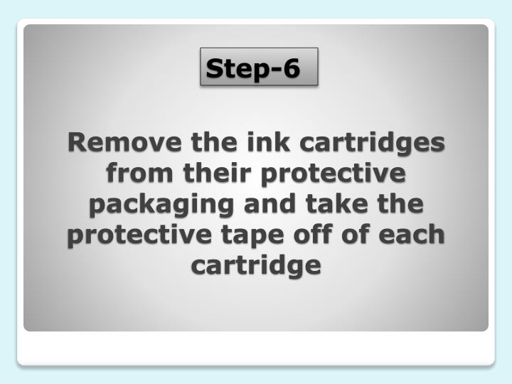 Remove the ink cartridges from their protective packaging and take the protective tape off of each cartridge