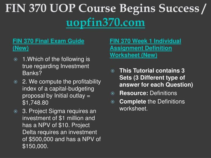 Fin 370 uop course begins success uopfin370 com1