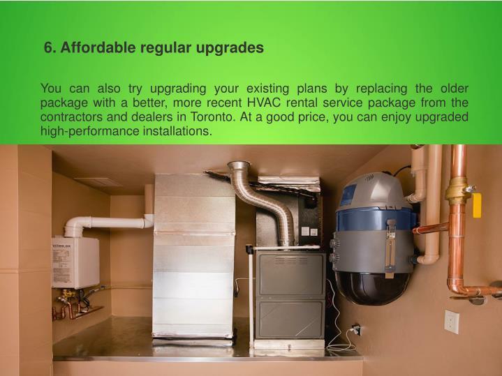 6. Affordable regular upgrades