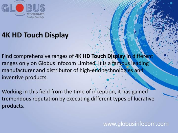 4K HD Touch Display