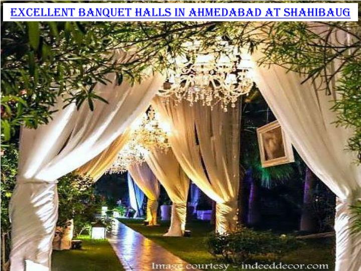 Excellent banquet halls in Ahmedabad at Shahibaug
