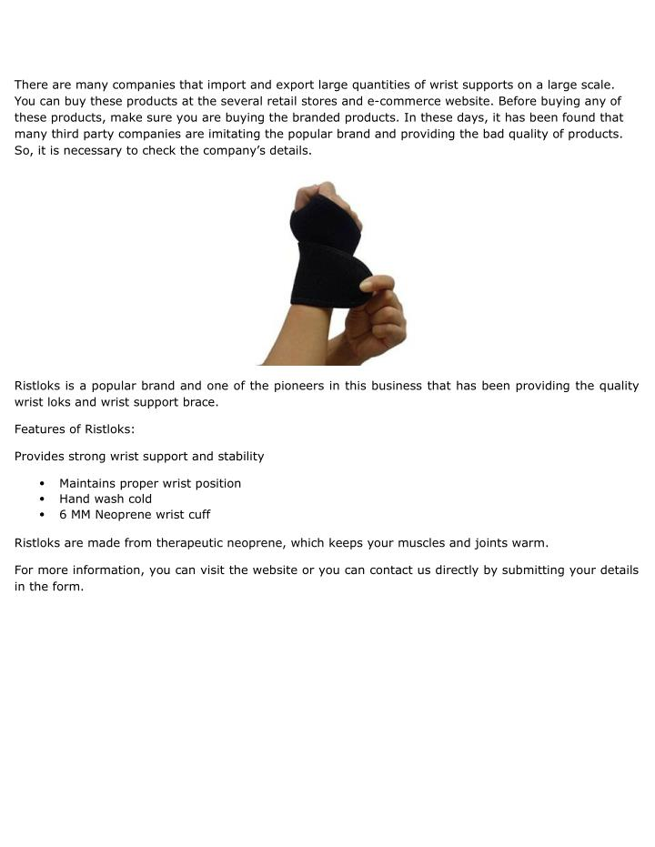 There are many companies that import and export large quantities of wrist supports on a large scale....