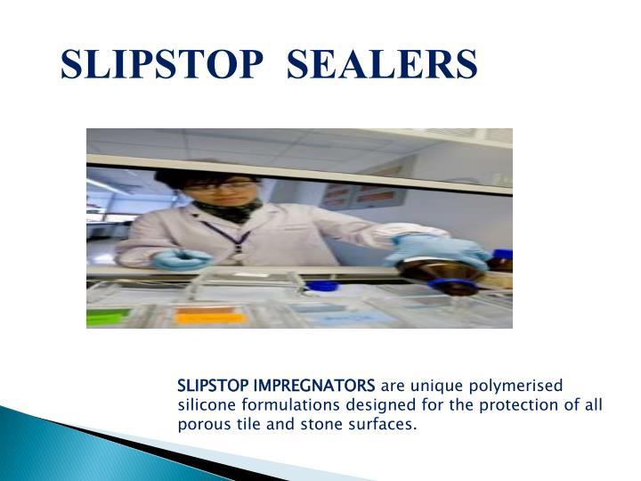SLIPSTOP  SEALERS