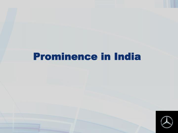 Prominence in India