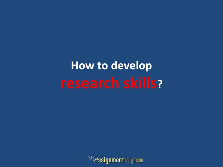 How to develop research skills
