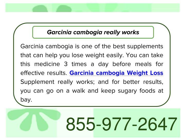 Garcinia cambogia really works