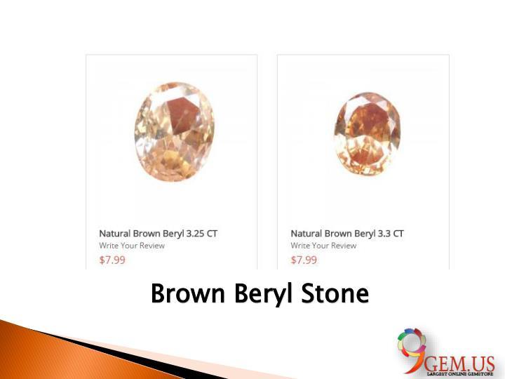 Brown Beryl Stone