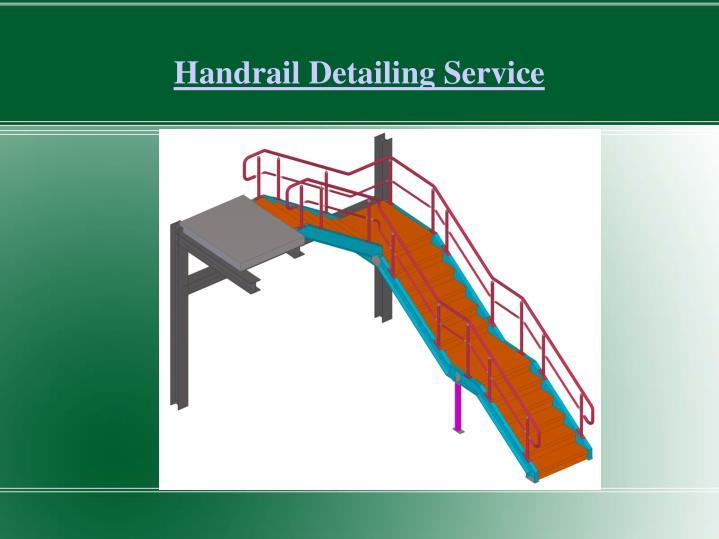 Handrail Detailing Service