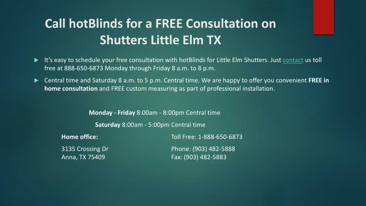 Call hotBlinds for a FREE Consultation on Shutters Little Elm TX