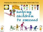 helping the children to succeed relief india trust