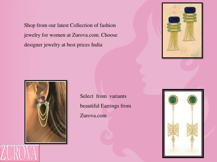 Shop from our latest Collection of fashion jewelry for women at Zurova.com. Choose designer jewelry at best prices India