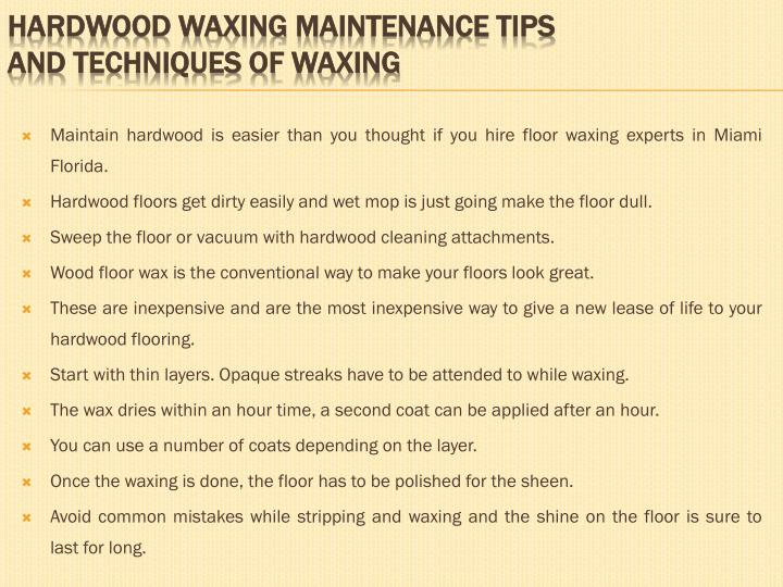 Maintain hardwood is easier than you thought if you hire floor waxing experts in Miami Florida.