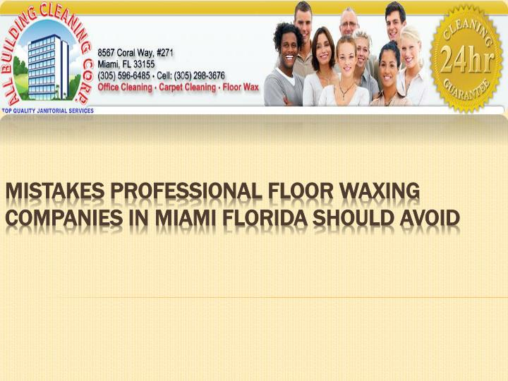 Mistakes professional floor waxing companies in miami florida should avoid