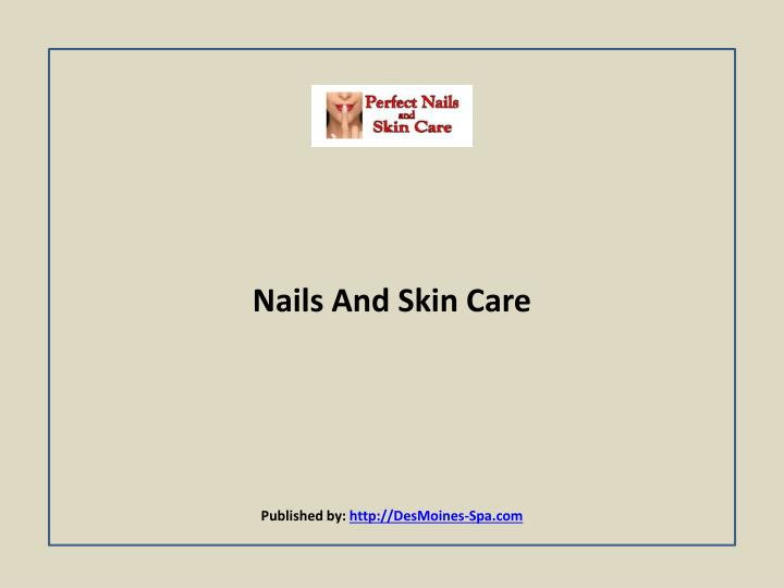 nails and skin care published by http desmoines spa com n.