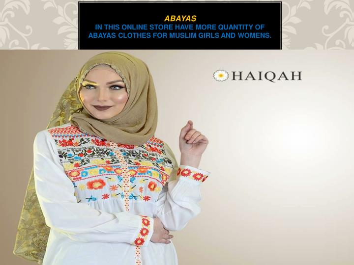 Abayas in this online store have more quantity of abayas clothes for muslim girls and womens