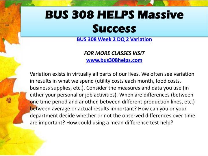 BUS 308 HELPS Massive Success