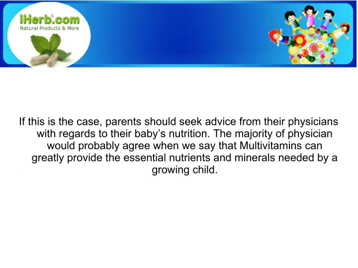 If this is the case, parents should seek advice from their physicians