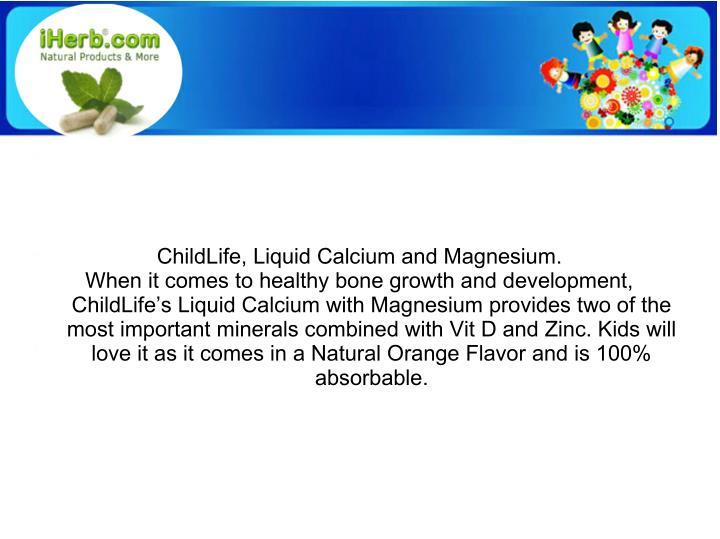 ChildLife, Liquid Calcium and Magnesium.
