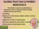illness that has lowered resistance