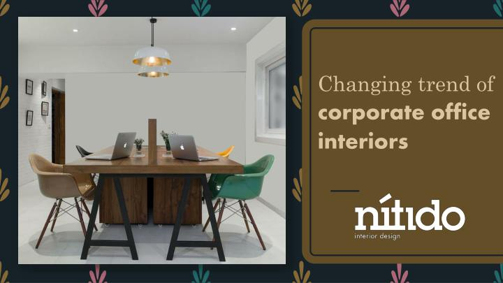 Changing trend of corporate office interiors
