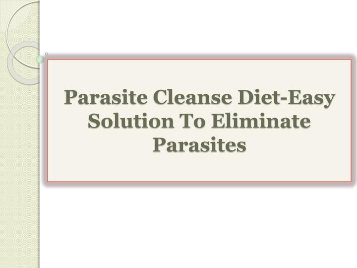 Parasite cleanse diet easy solution to eliminate parasites