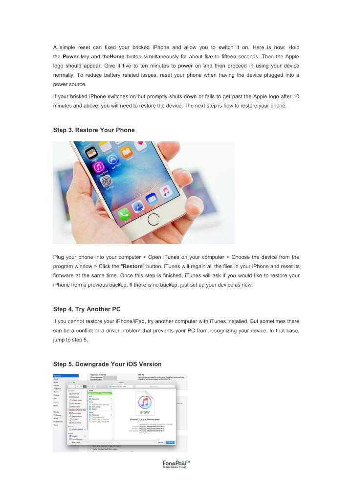 A simple reset can fixed your bricked iPhone and allow you to switch it on. Here is how: Hold