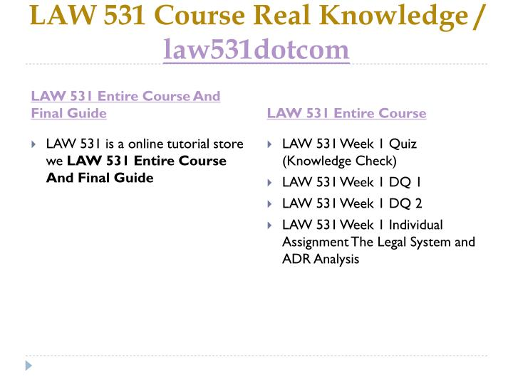 Law 531 course real knowledge law531dotcom1