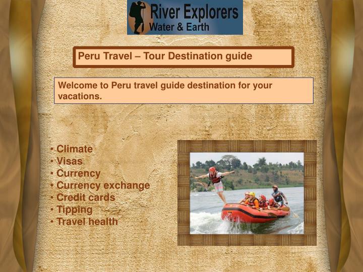 Peru Travel – Tour Destination guide