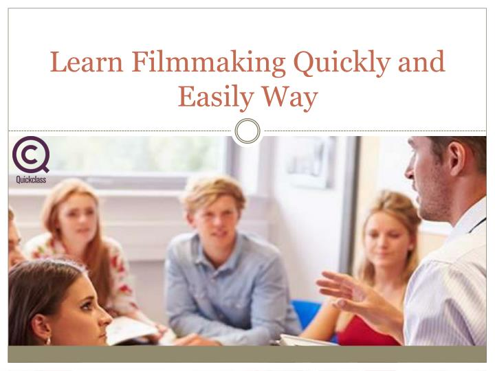 Learn Filmmaking Quickly and Easily Way